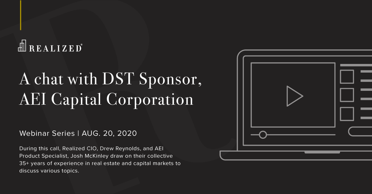 A chat with DST Sponsor, AEI Capital Corporation
