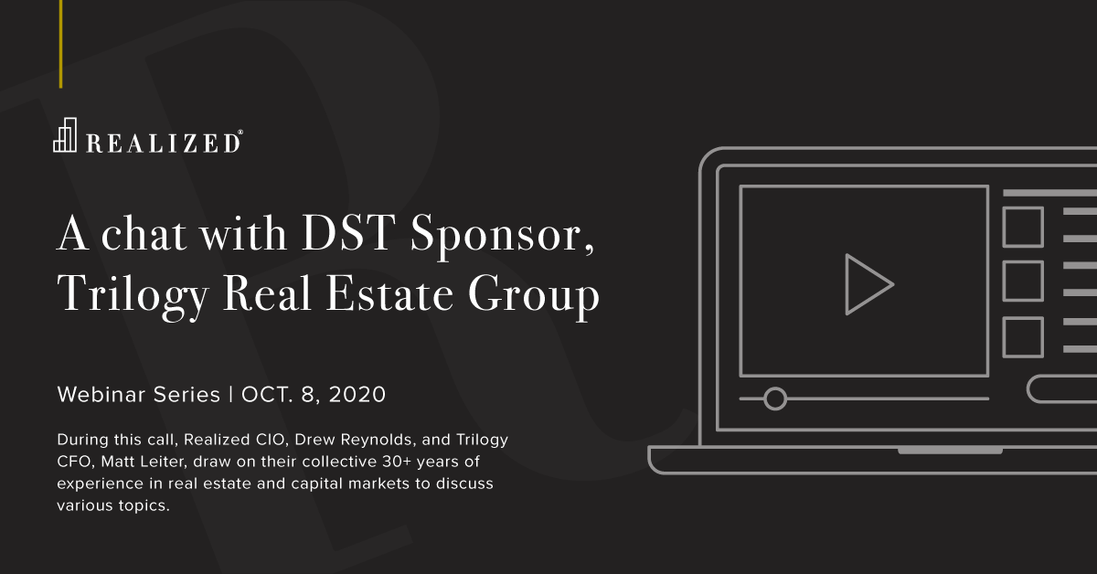 A chat with DST Sponsor, Trilogy Real Estate Group