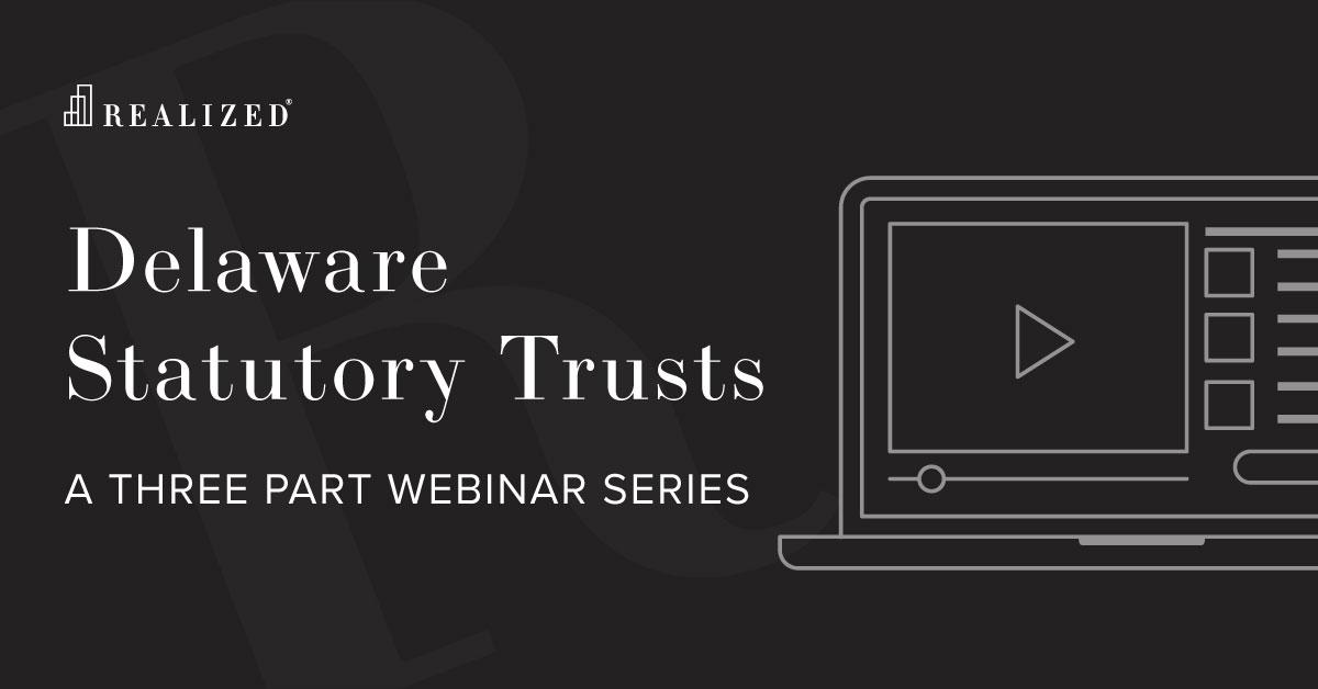 Delaware Statutory Trusts - A Three Part Webinar Series