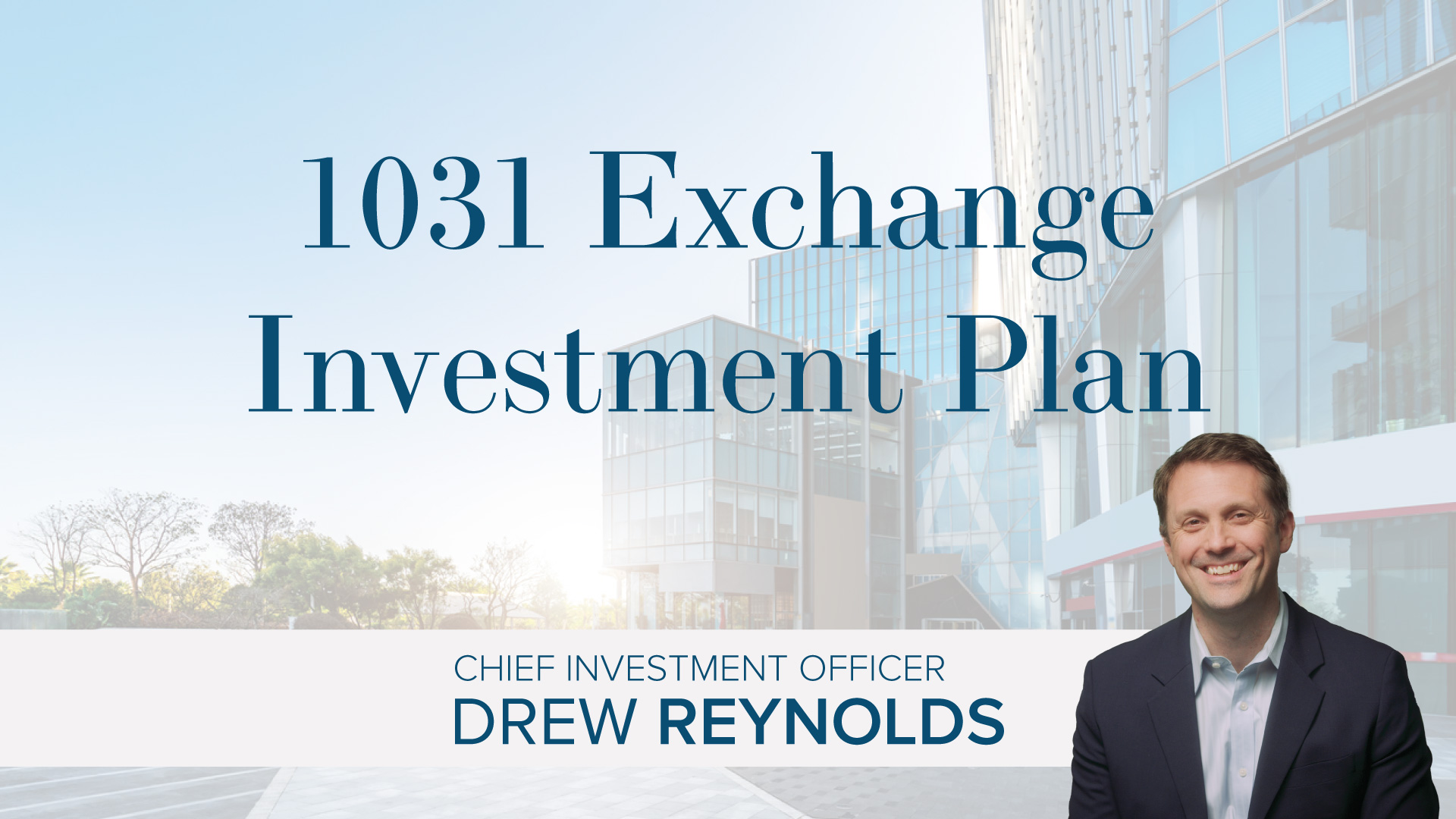 Drew Reynolds: 1031 Exchange Estate Planning
