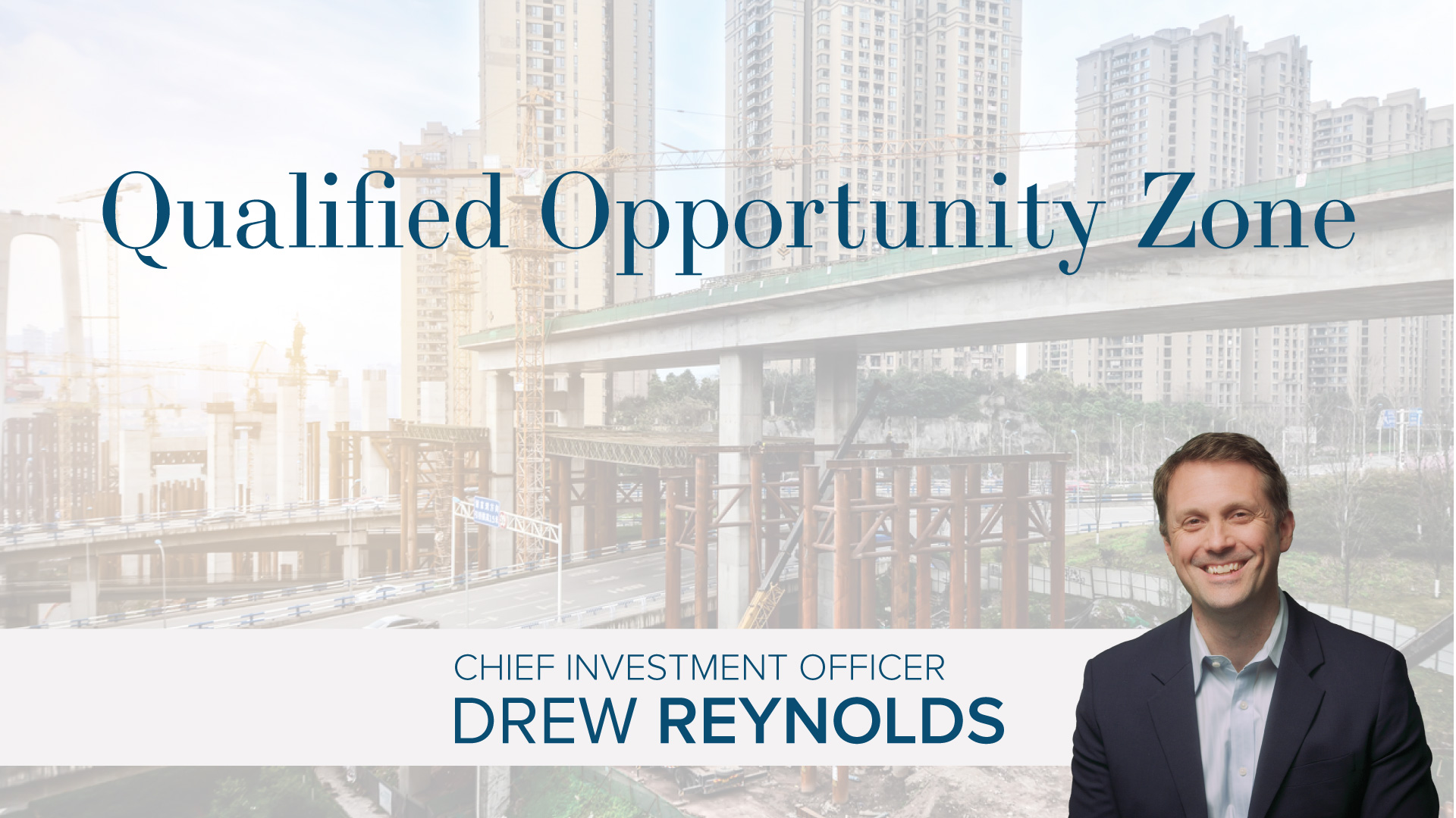 Qualified Opportunity Zones & Qualified Opportunity Funds