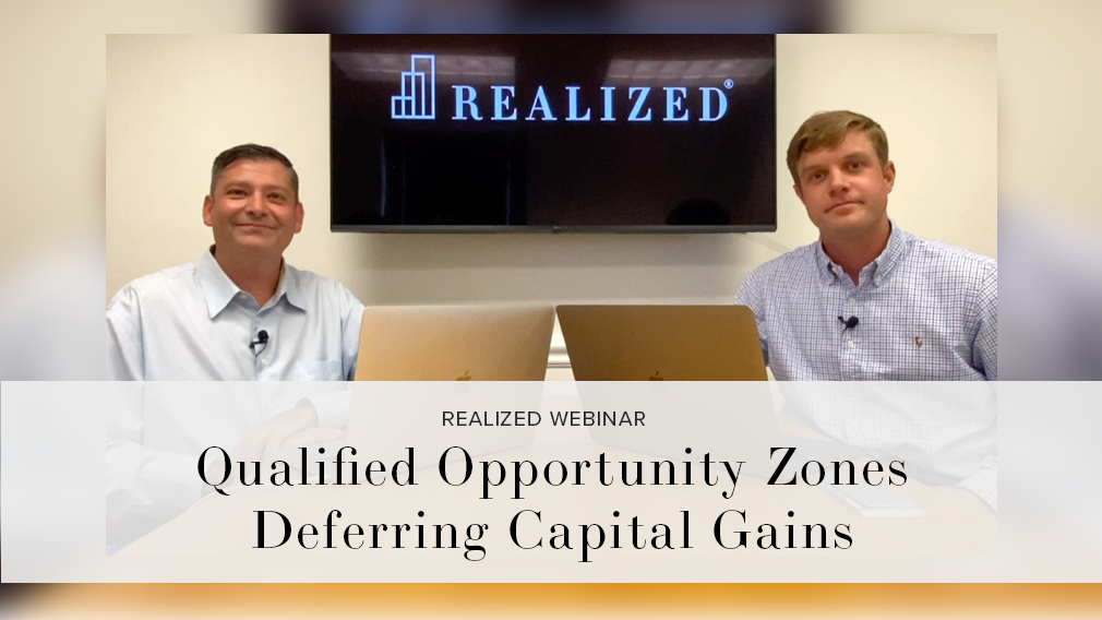 Qualified Opportunity Zones - Deferring Capital Gains